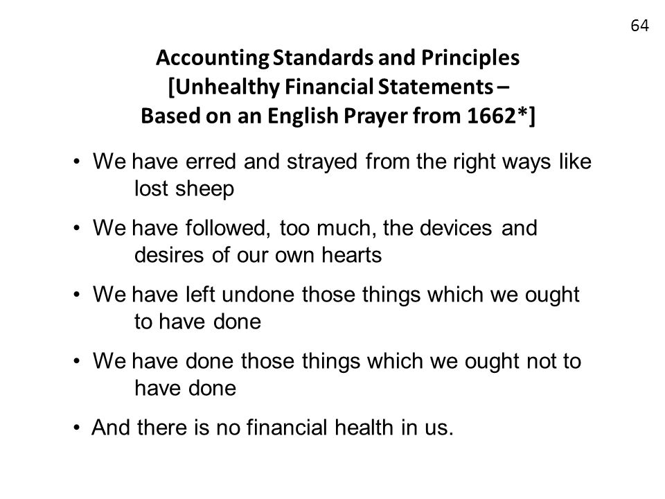 Accounting Standards and Principles [Unhealthy Financial Statements – Based on an English Prayer from 1662*]